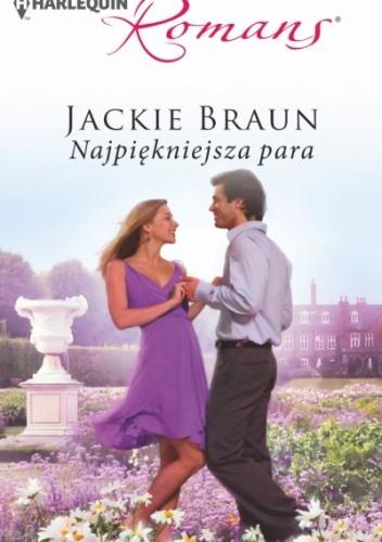 Okładka książki Najpiękniejsza para Jackie Braun
