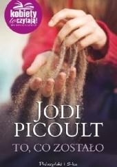 Okładka książki To, co zostało Jodi Picoult