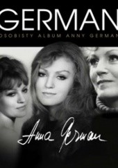 Okładka książki Anna German. Osobisty album Marzena Baranowska