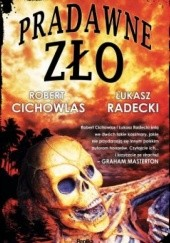 Okładka książki Pradawne zło Łukasz Radecki,Robert Cichowlas