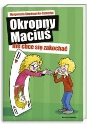 Okładka książki Okropny Maciuś nie chce się zakochać Małgorzata Strękowska-Zaremba