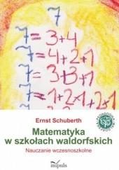 Okładka książki Matematyka w szkołach waldorfskich Ernst Schuberth