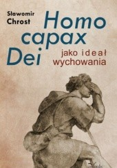 Okładka książki Homo capax Dei jako ideał wychowania Sławomir Chrost