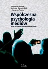 Okładka książki Współczesna psychologia mediów Grzegorz Ptaszek,Agnieszka Ogonowska