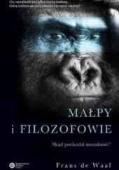 Okładka książki Małpy i filozofowie. Skąd pochodzi moralność? Frans de Waal