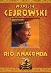 Okładka książki Rio Anaconda Wojciech Cejrowski