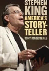 Okładka książki Stephen King. America's Storyteller Tony Magistrale