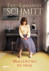 Okładka książki Małżeństwo we troje Éric-Emmanuel Schmitt