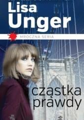 Okładka książki Cząstka prawdy Lisa Unger
