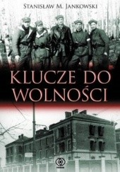Okładka książki Klucze do wolności Stanisław Maria Jankowski
