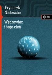 Okładka książki Wędrowiec i jego cień Friedrich Nietzsche