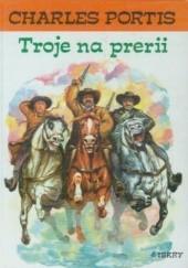 Okładka książki Troje na prerii