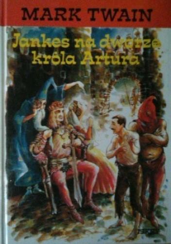 Okładka książki Jankes na dworze króla Artura Mark Twain