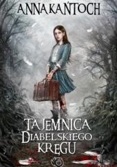 Okładka książki Tajemnica Diabelskiego Kręgu Anna Kańtoch