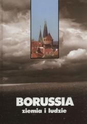 Okładka książki Borussia. Ziemia i ludzie Kazimierz Brakoniecki,Winfried Lipscher