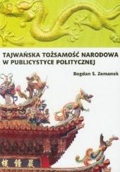 Okładka książki Tajwańska tożsamość narodowa w publicystyce politycznej Bogdan Zemanek