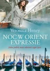 Okładka książki Noc w Orient Expressie Veronica Henry