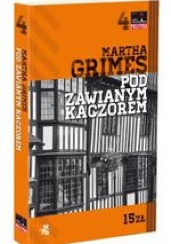 Okładka książki Pod Zawianym Kaczorem Martha Grimes