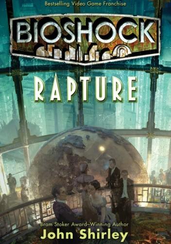 Okładka książki Bioshock. Rapture John Shirley