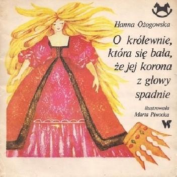 Znalezione obrazy dla zapytania Hanna Ożogowska : O królewnie, która się bała, że jej korona z głowy spadnie