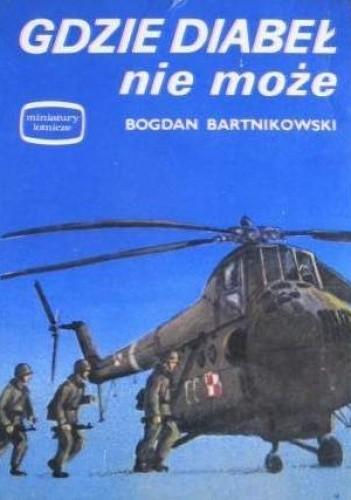 Okładka książki Gdzie diabeł nie może Bogdan Bartnikowski