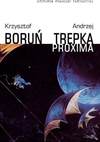 Okładka książki Proxima Krzysztof Boruń,Andrzej Trepka