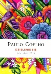 Okładka książki Dzielenie się. Kalendarz 2014 Paulo Coelho