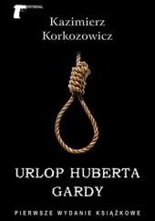 Okładka książki Urlop Huberta Gardy Kazimierz Korkozowicz
