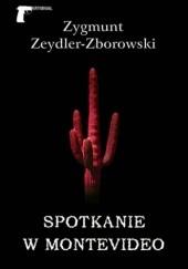 Okładka książki Spotkanie w Montevideo Zygmunt Zeydler-Zborowski