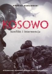 Okładka książki Kosowo: Konflikt i interwencja Konrad Pawłowski