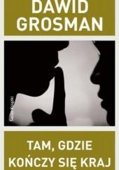 Okładka książki Tam, gdzie kończy się kraj Dawid Grosman