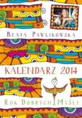 Okładka książki Rok dobrych myśli. Kalendarz 2014 Beata Pawlikowska