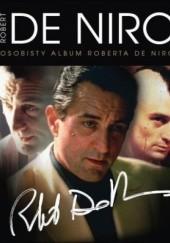 Okładka książki Robert De Niro. Osobisty album Roberta De Niro Kimberly Calhoun