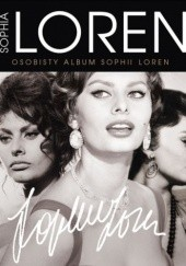 Okładka książki Sophia Loren. Osobisty album Sophii Loren Hillary Gayner,Lisa Purcell
