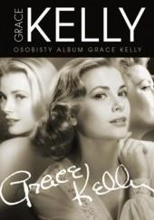 Okładka książki Grace Kelly. Osobisty album Grace Kelly Andy Steinitz