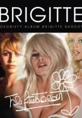 Okładka książki Brigitte Bardot. Osobisty album Brigitte Bardot Suzanne Lander