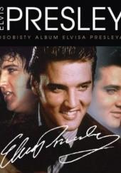 Okładka książki Elvis Presley. Osobisty album Elvisa Presleya praca zbiorowa