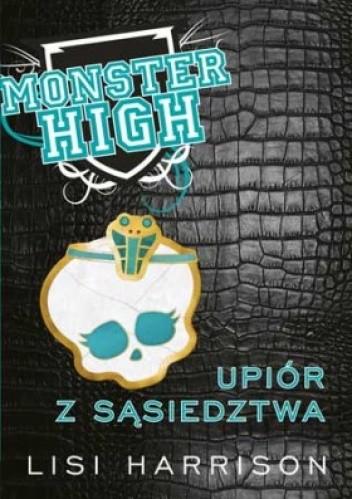 Okładka książki Monster High 2: Upiór z sąsiedztwa Lisi Harrison