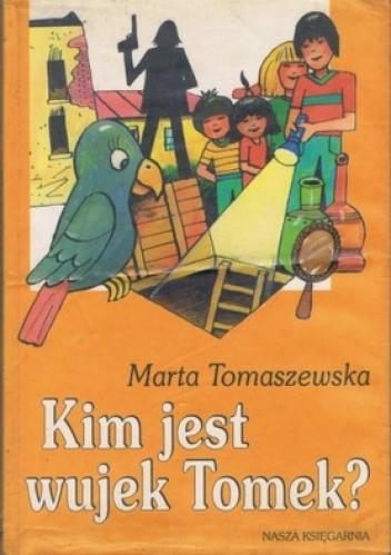 Okładka książki Kim jest wujek Tomek? Marta Tomaszewska