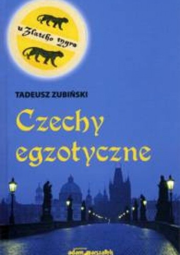 Okładka książki Czechy egzotyczne Tadeusz Zubiński