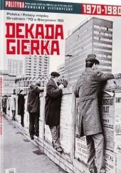 Okładka książki Pomocnik historyczny nr 14/2010; Dekada Gierka 1970 - 1980 Redakcja tygodnika Polityka