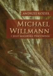 Okładka książki Michael Willmann i jego malarska pracownia Andrzej Kozieł