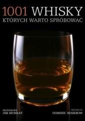 Okładka książki 1001 whisky, których warto spróbować Dominic Roskrow