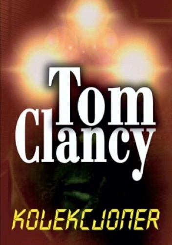 Okładka książki Kolekcjoner Tom Clancy