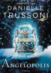 Okładka książki Angelopolis Danielle Trussoni