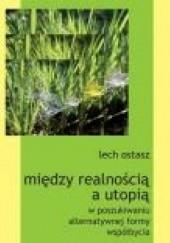 Okładka książki Między realnością a utopią: w poszukiwaniu alternatywnej formy współbycia