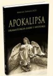 Okładka książki Apokalipsa - dramaturgia łaski i historii o. Marian Zawada OCD