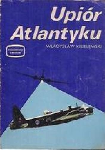 Okładka książki Upiór Atlantyku Władysław Kisielewski