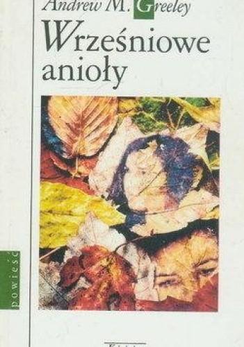 Okładka książki Wrześniowe anioły Andrew M. Greeley