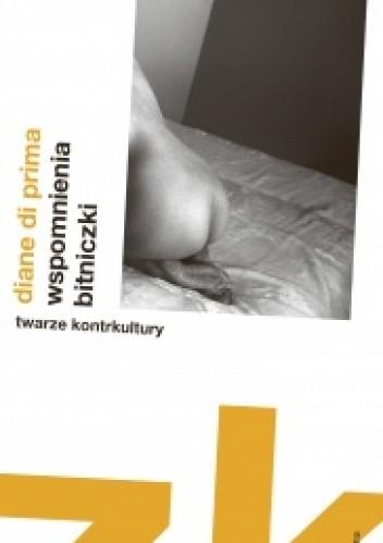 Okładka książki Wspomnienia bitniczki Diane di Prima